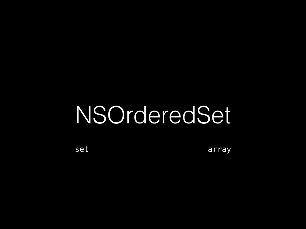 NSOrderedSet set array