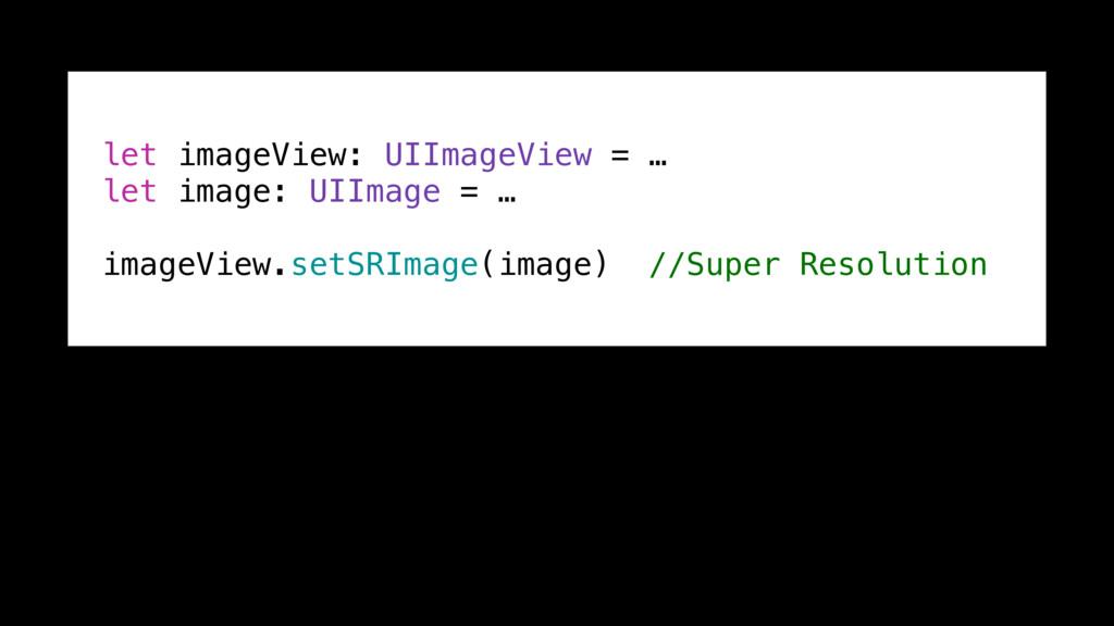 let imageView: UIImageView = … let image: UIIma...