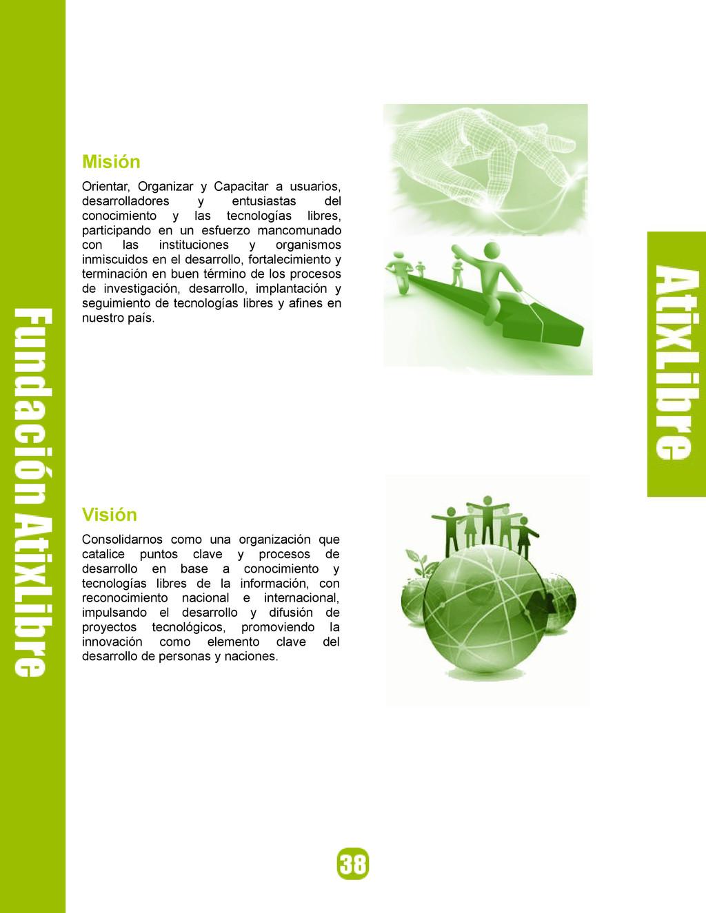 Misión Orientar, Organizar y Capacitar a usuari...
