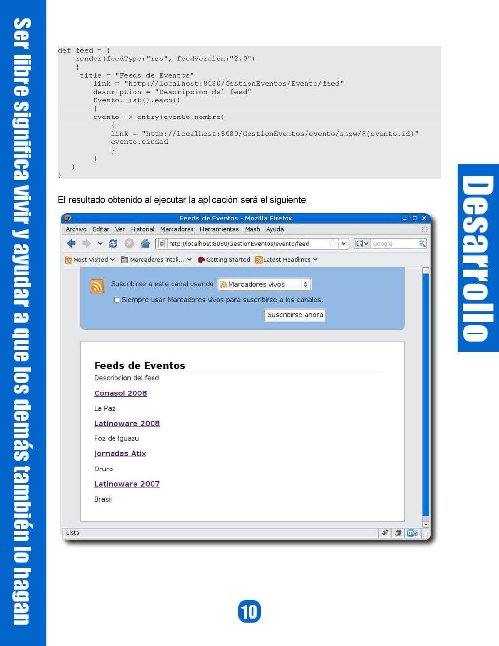 """def feed = { render(feedType:""""rss"""", feedVersion..."""