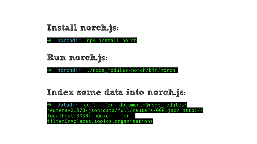 Install norch.js: ➜ norchdir npm install norch ...