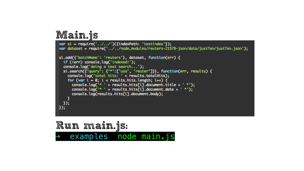 Main.js Run main.js: ➜ examples node main.js