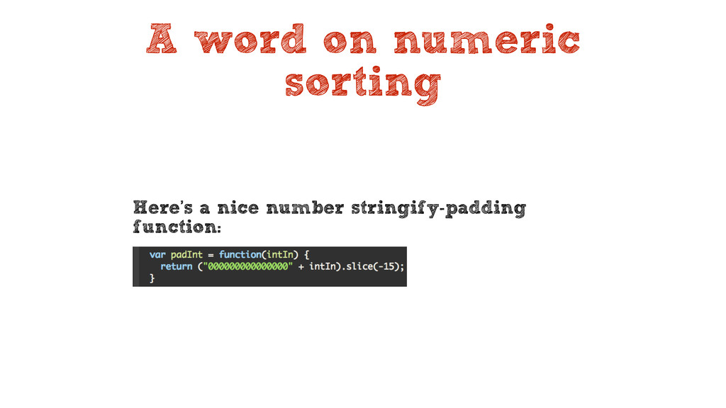 A word on numeric sorting Here's a nice number ...
