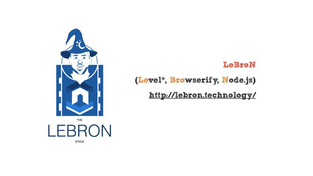 LeBroN (Level*, Browserify, Node.js) http://leb...