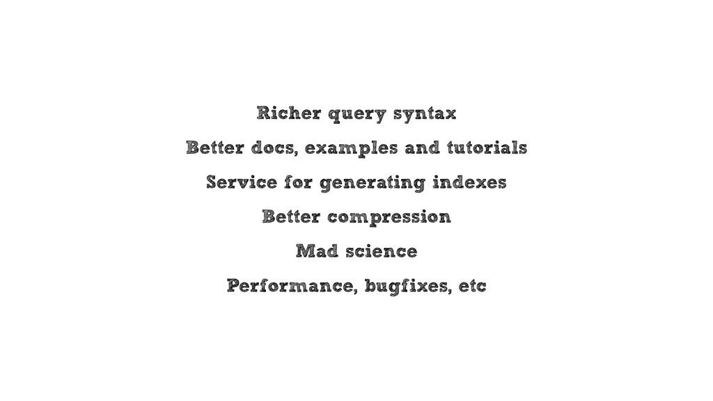 Richer query syntax Better docs, examples and t...
