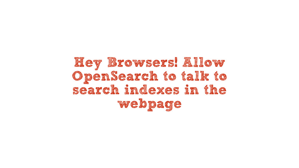 Hey Browsers! Allow OpenSearch to talk to searc...