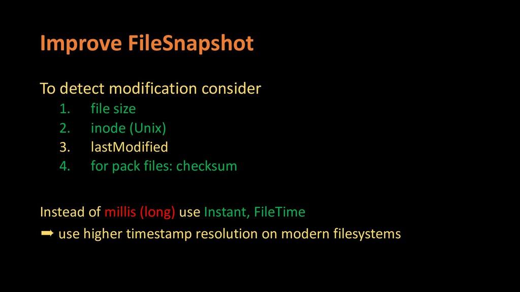 Improve FileSnapshot To detect modification con...