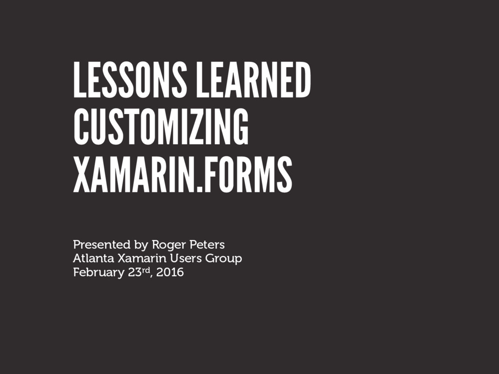 LESSONS LEARNED Presented by Roger Peters	