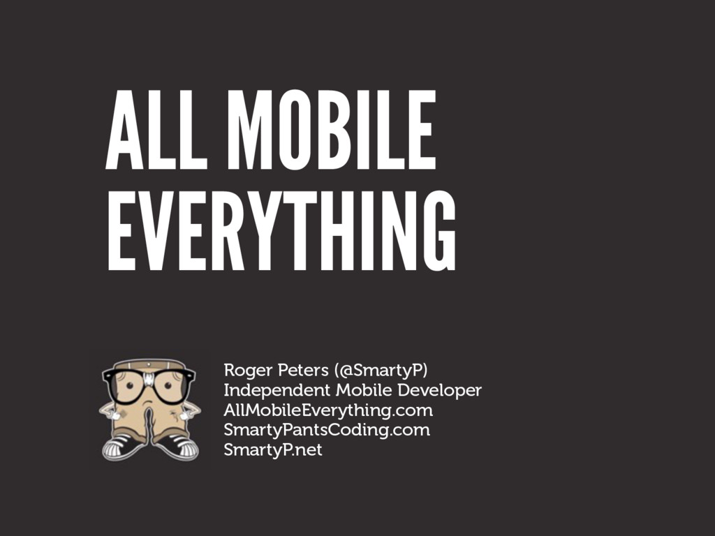 ALL MOBILE Roger Peters (@SmartyP)	
