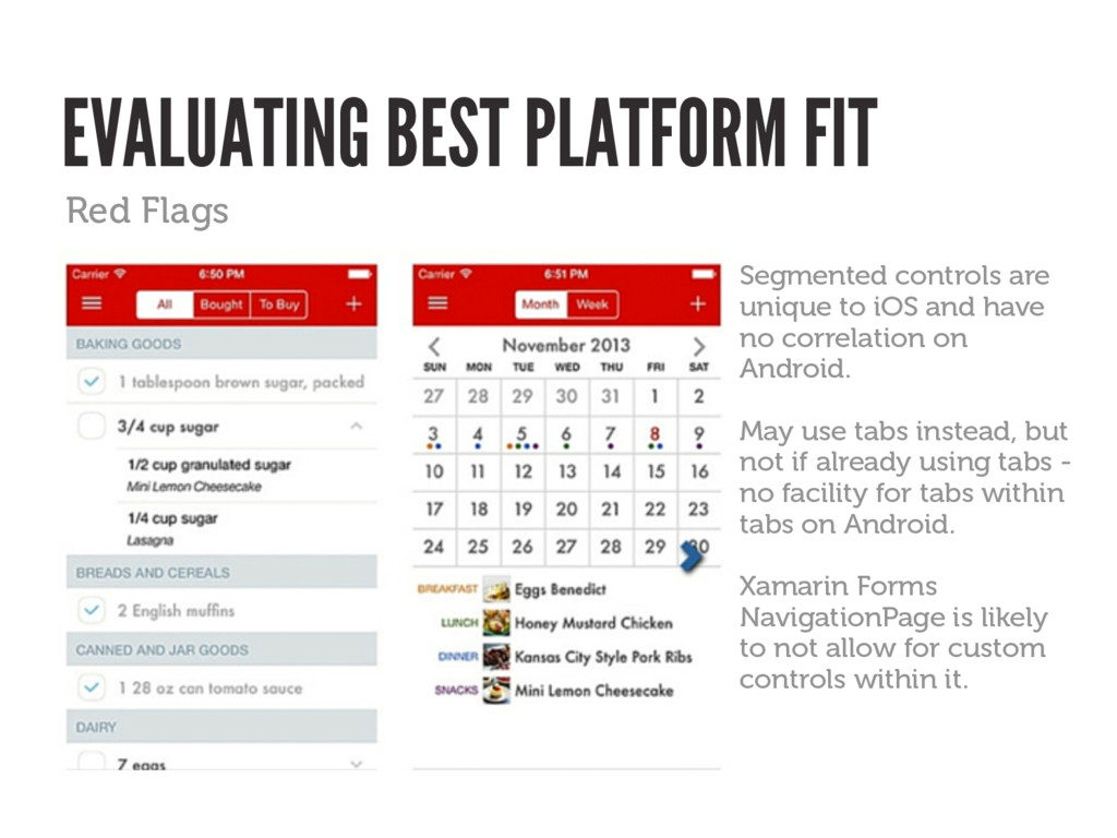 EVALUATING BEST PLATFORM FIT Segmented controls...