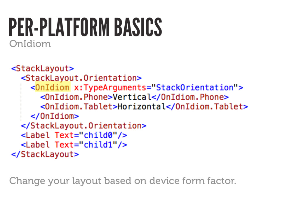 PER-PLATFORM BASICS OnIdiom Change your layout ...