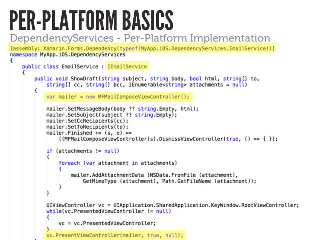 PER-PLATFORM BASICS DependencyServices - Per-Pl...