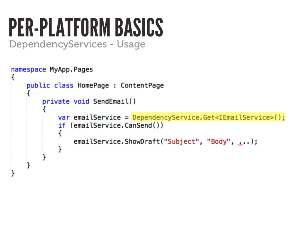 PER-PLATFORM BASICS DependencyServices - Usage