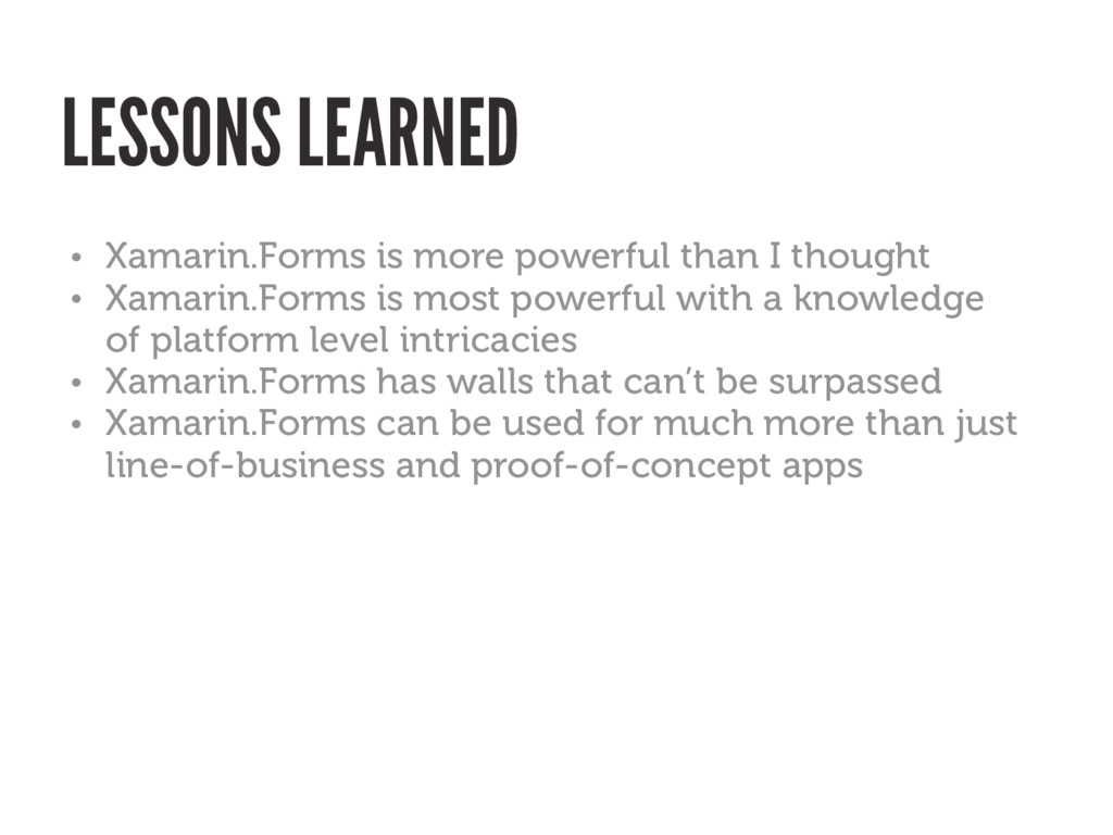 • Xamarin.Forms is more powerful than I thought...