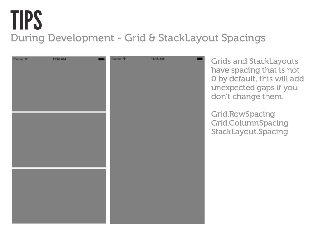 TIPS During Development - Grid & StackLayout Sp...