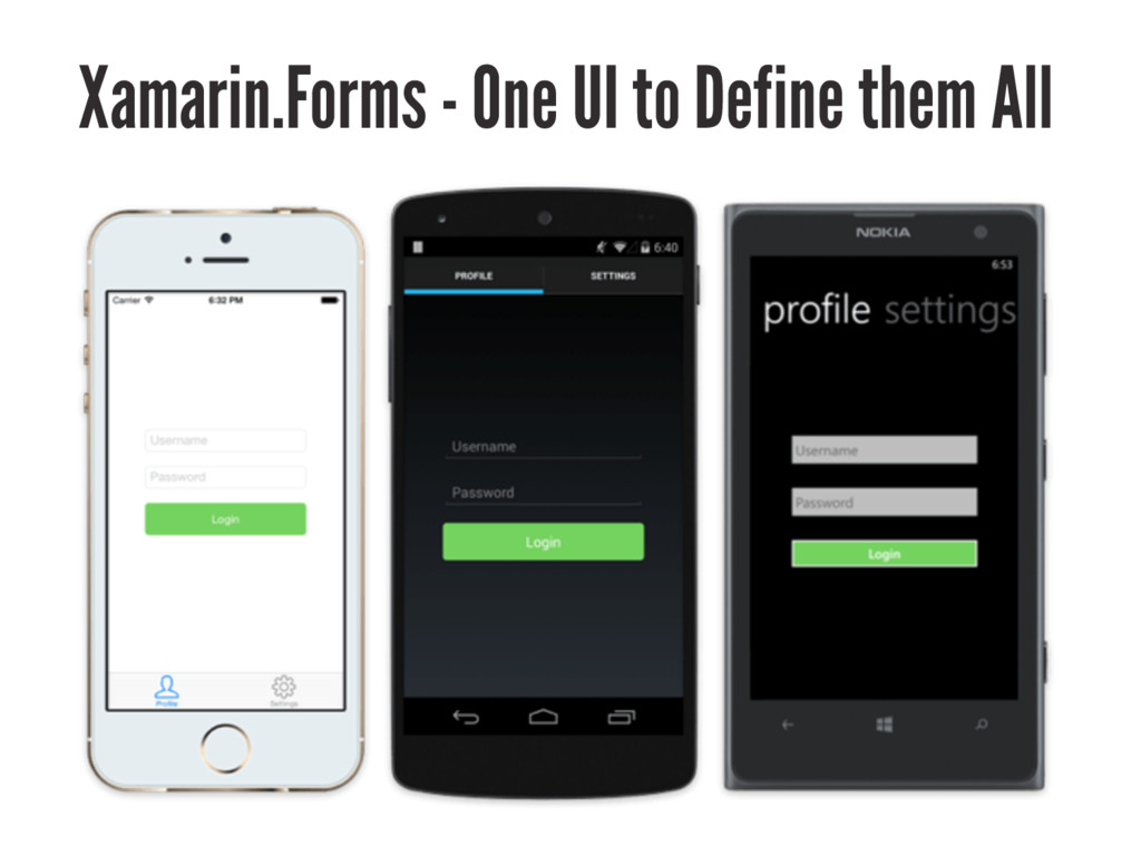 Xamarin.Forms - One UI to Define them All
