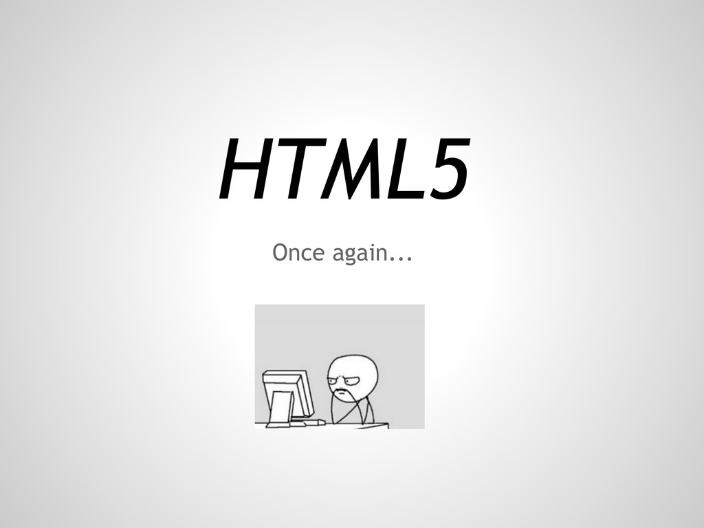 HTML5 Once again...