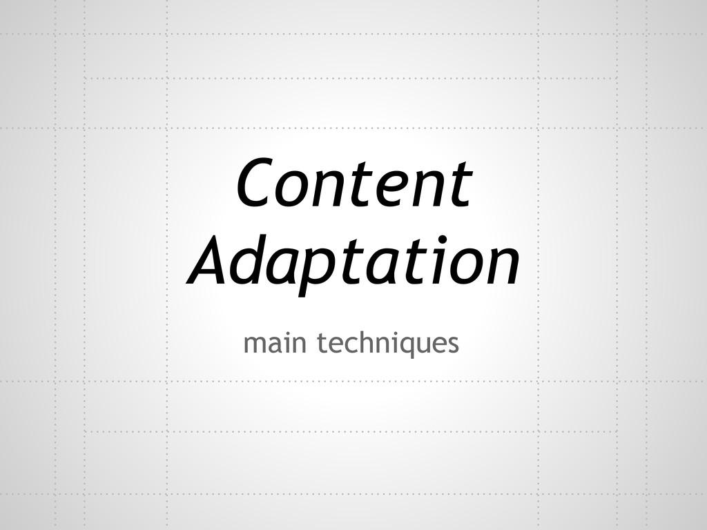 Content Adaptation main techniques