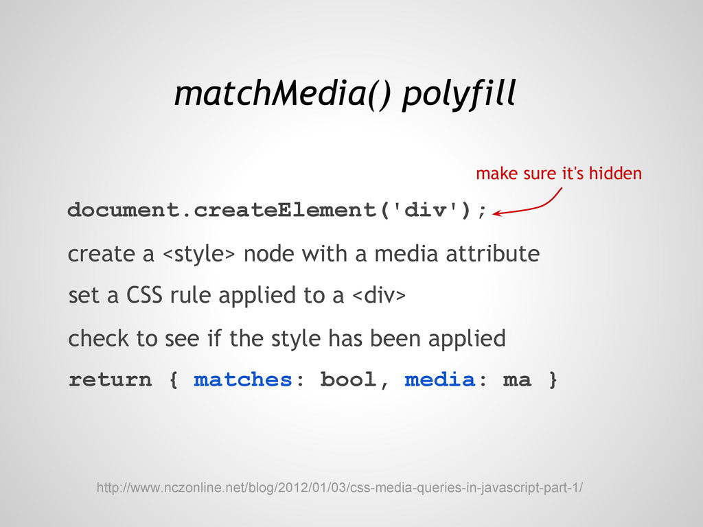matchMedia() polyfill http://www.nczonline.net/...