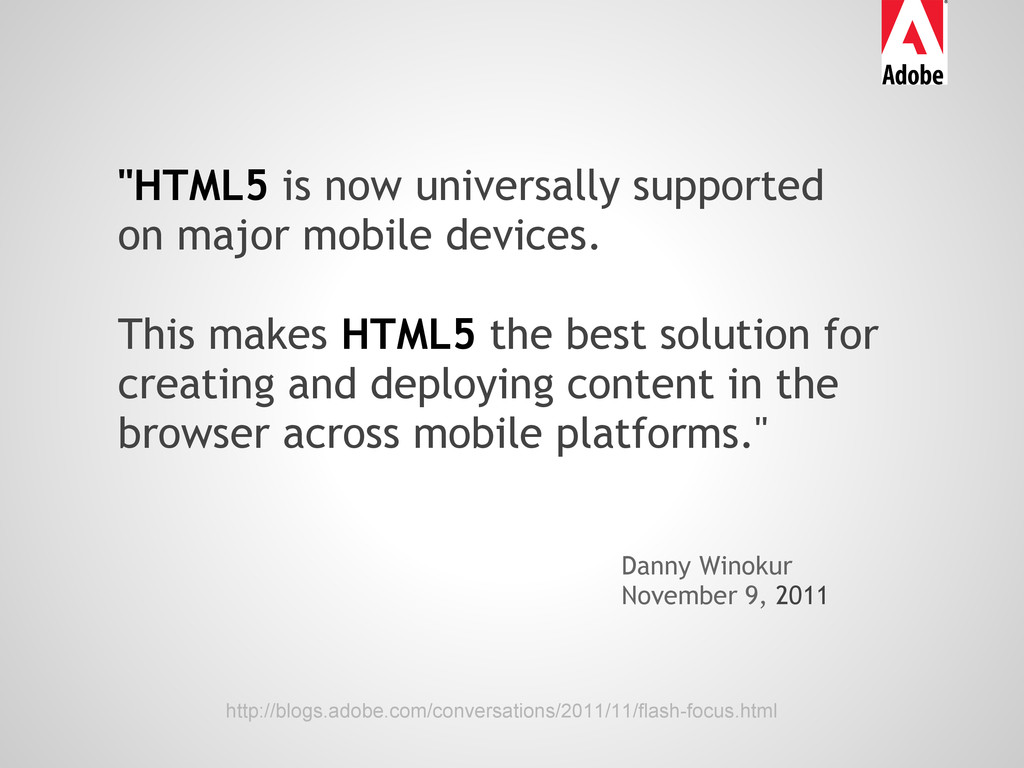 """""""HTML5 is now universally supported on major mo..."""
