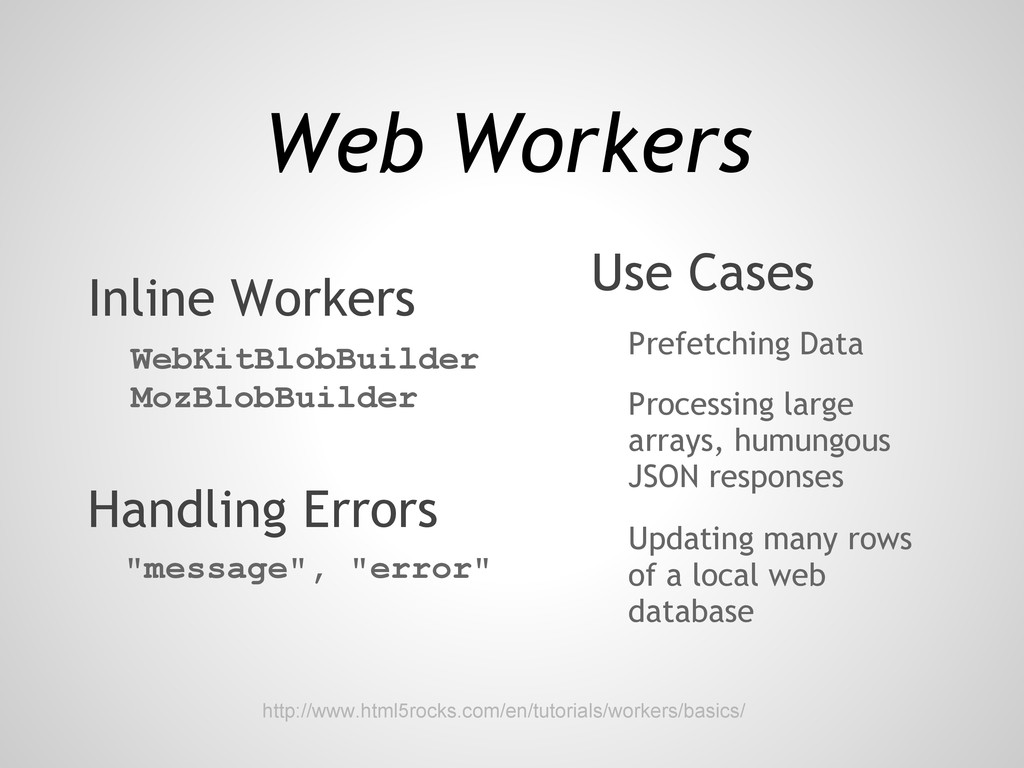 Web Workers Inline Workers WebKitBlobBuilder Mo...
