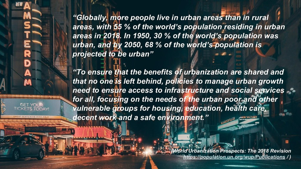 """""""Globally, more people live in urban areas than..."""