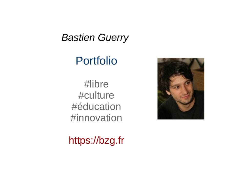 Bastien Guerry Portfolio #libre #culture #éduca...
