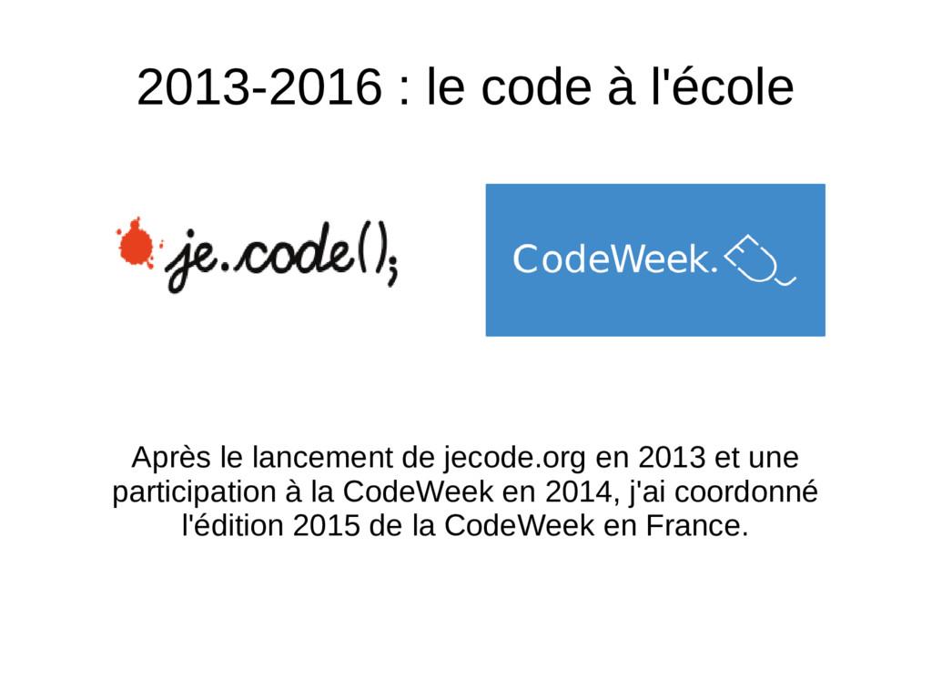 2013-2016 : le code à l'école Après le lancemen...
