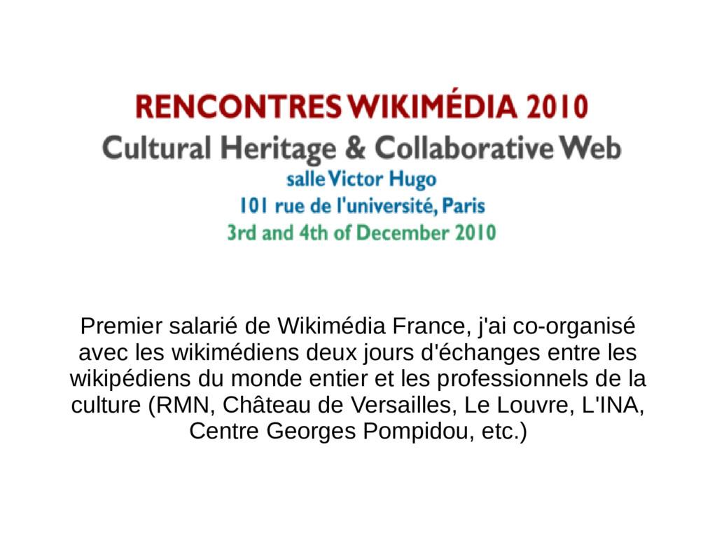 Premier salarié de Wikimédia France, j'ai co-or...