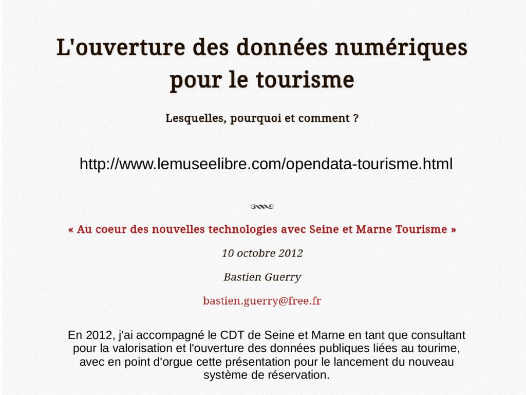 En 2012, j'ai accompagné le CDT de Seine et Mar...