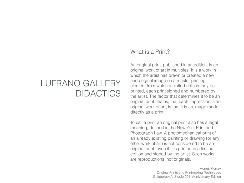 LUFRANO GALLERY DIDACTICS What is a Print? An o...