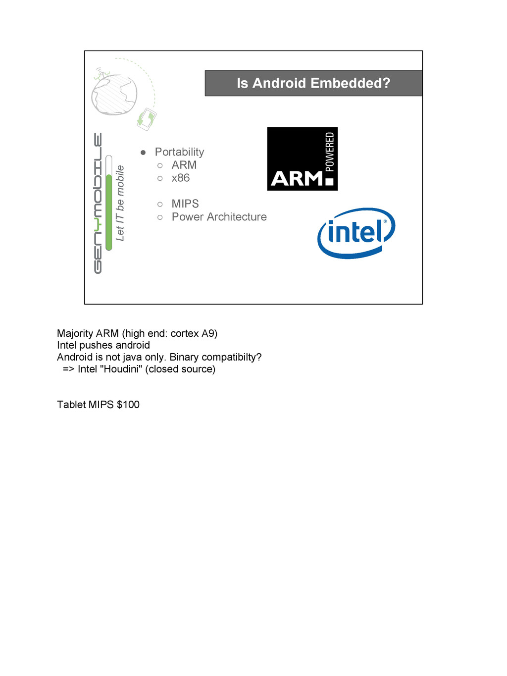 Is Android Embedded? ● Portability ○ ARM ○ x86 ...