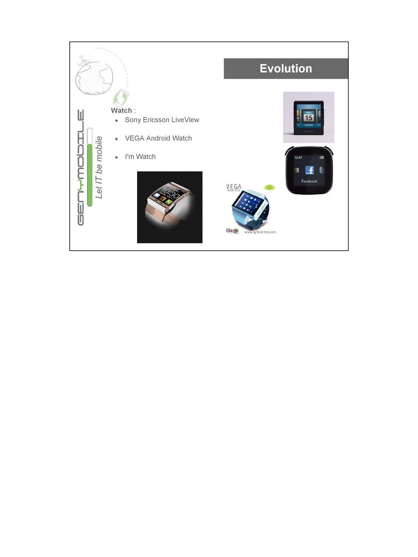 Evolution Watch : ● Sony Ericsson LiveView ● VE...