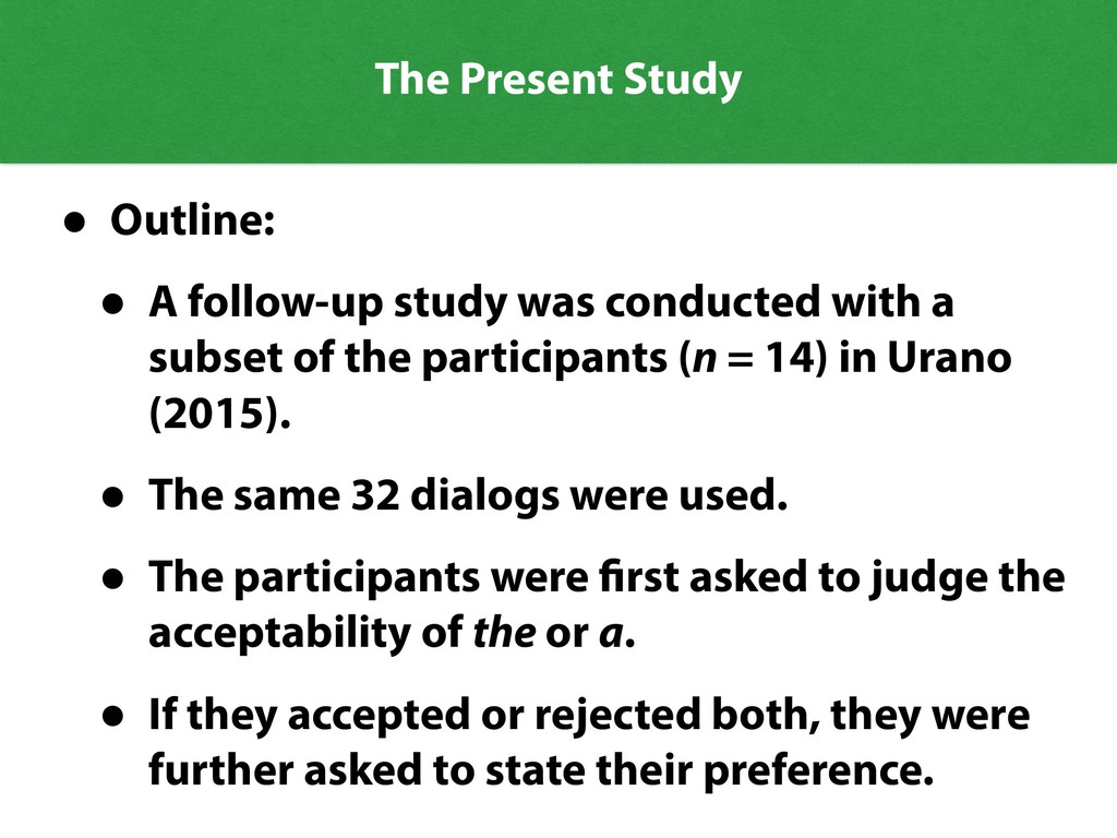 The Present Study • Outline: • A follow-up stud...