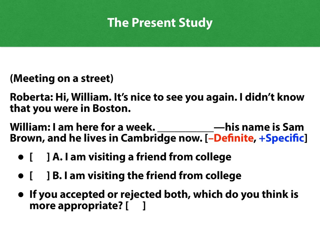 The Present Study (Meeting on a street) Roberta...
