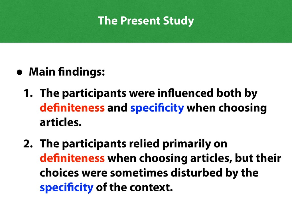 The Present Study • Main findings: 1. The parti...