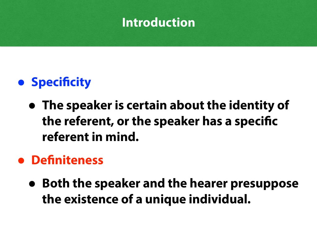 Introduction • Specificity • The speaker is cer...