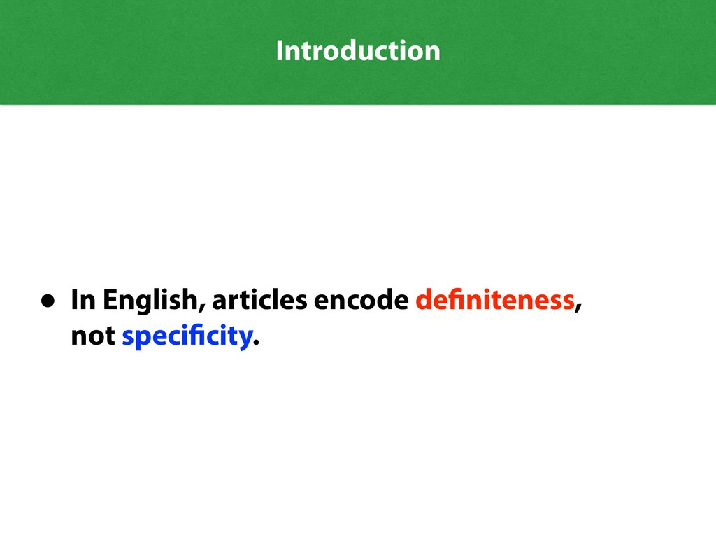 Introduction • In English, articles encode defi...