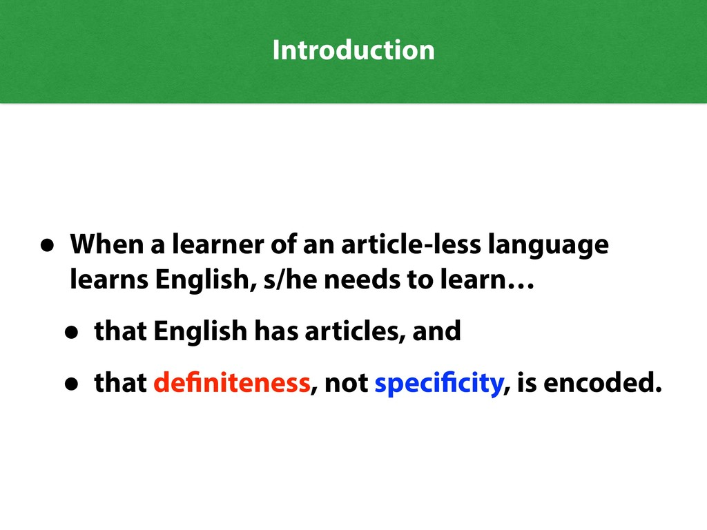 Introduction • When a learner of an article-les...