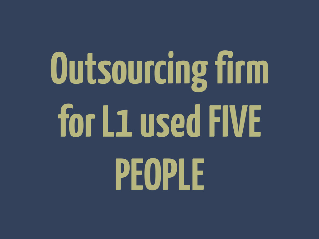 Outsourcing firm for L1 used FIVE PEOPLE