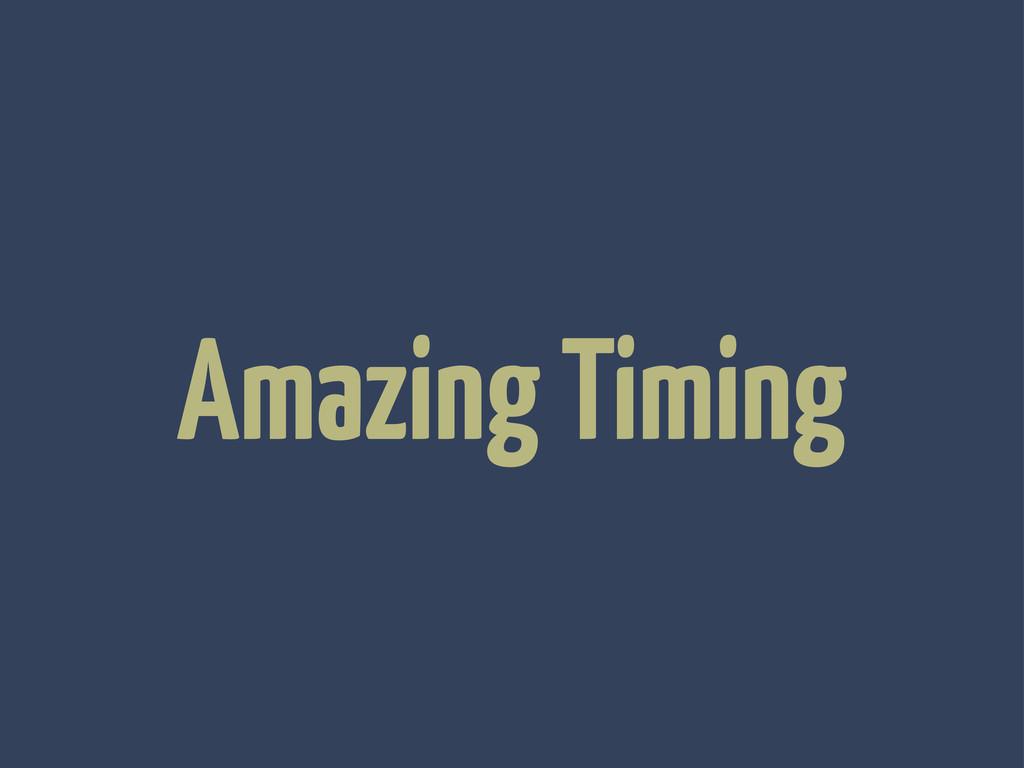 Amazing Timing