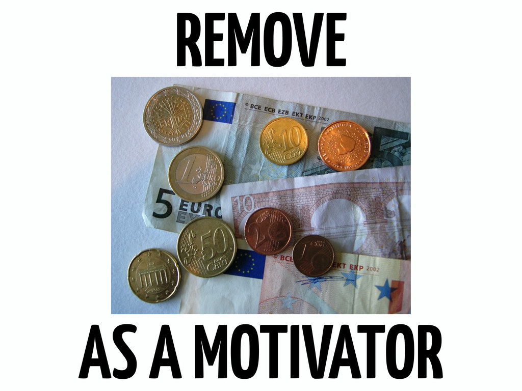 REMOVE AS A MOTIVATOR