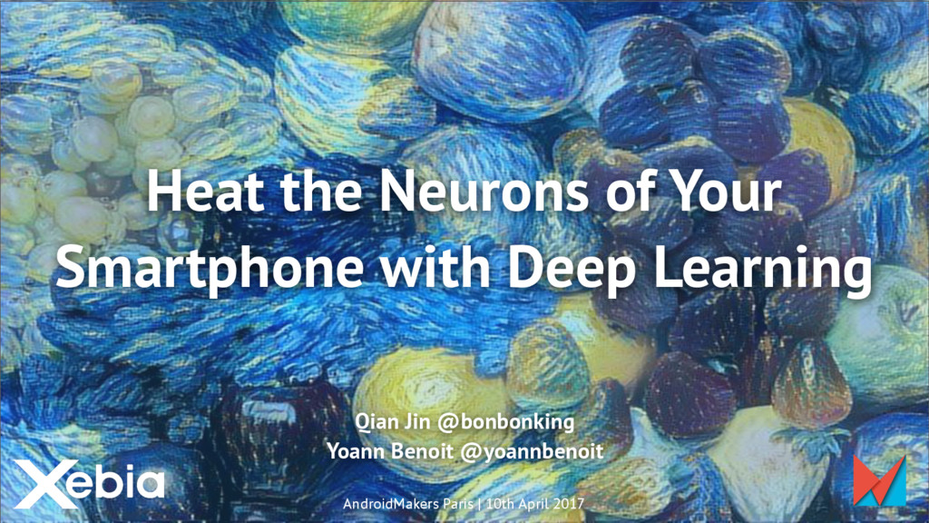 Heat the Neurons of Your Smartphone with Deep L...