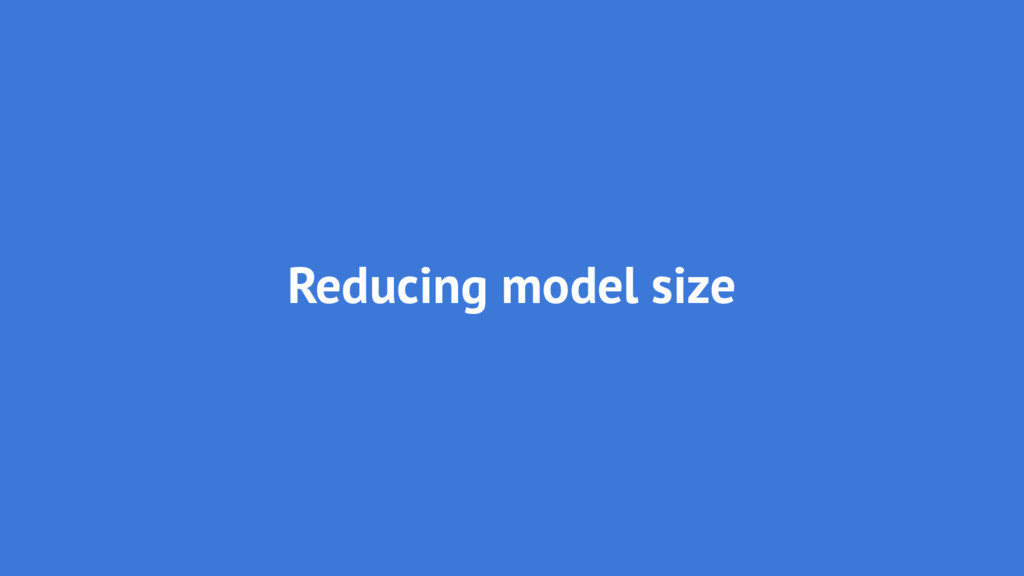 Reducing model size