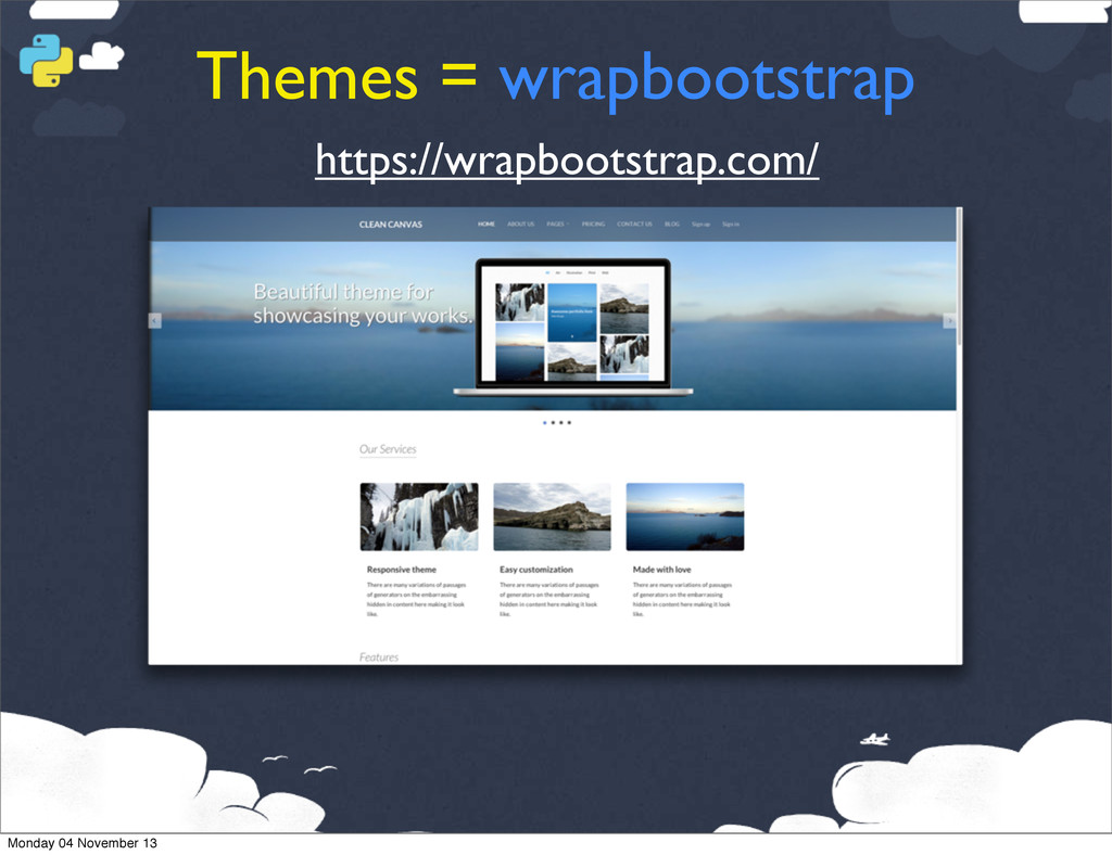 Themes = wrapbootstrap https://wrapbootstrap.co...