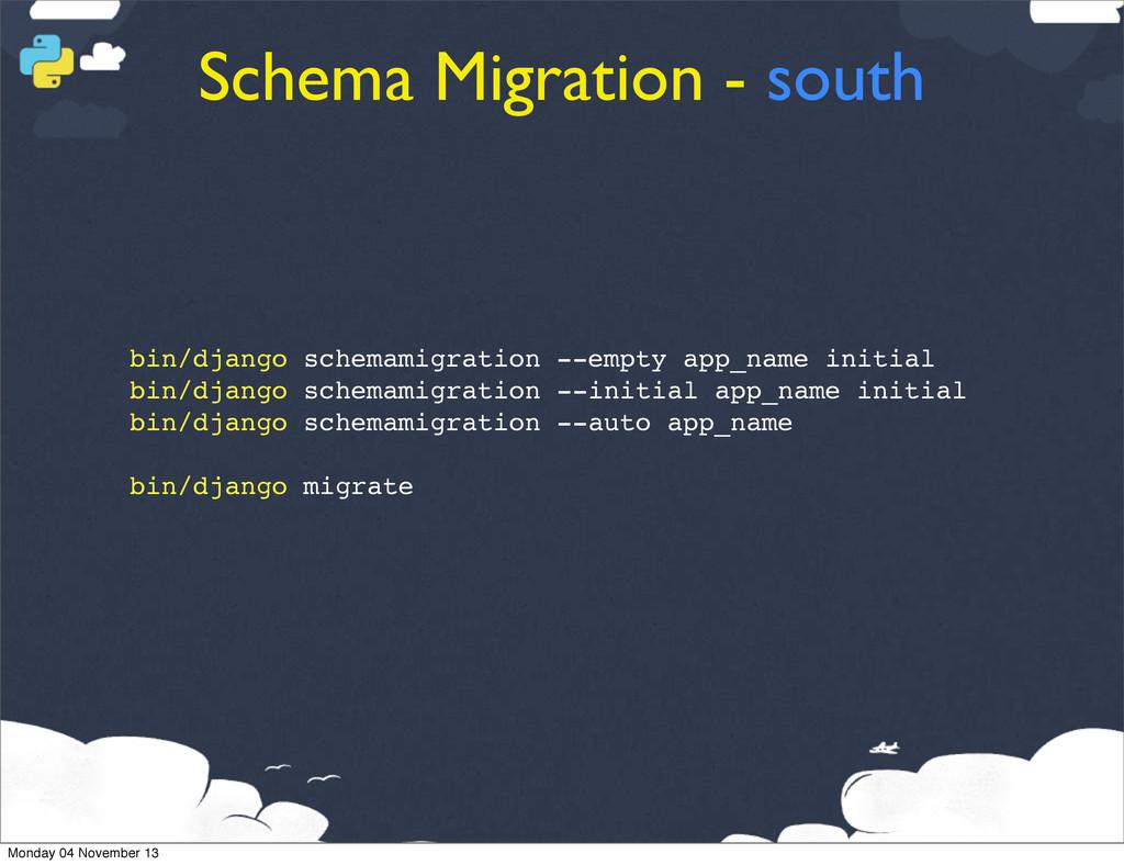 Schema Migration - south bin/django schemamigra...