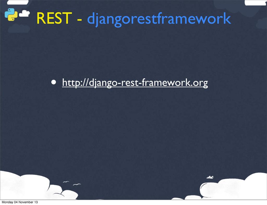 REST - djangorestframework • http://django-rest...