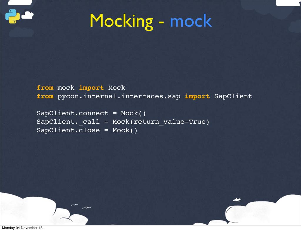Mocking - mock from mock import Mock from pycon...