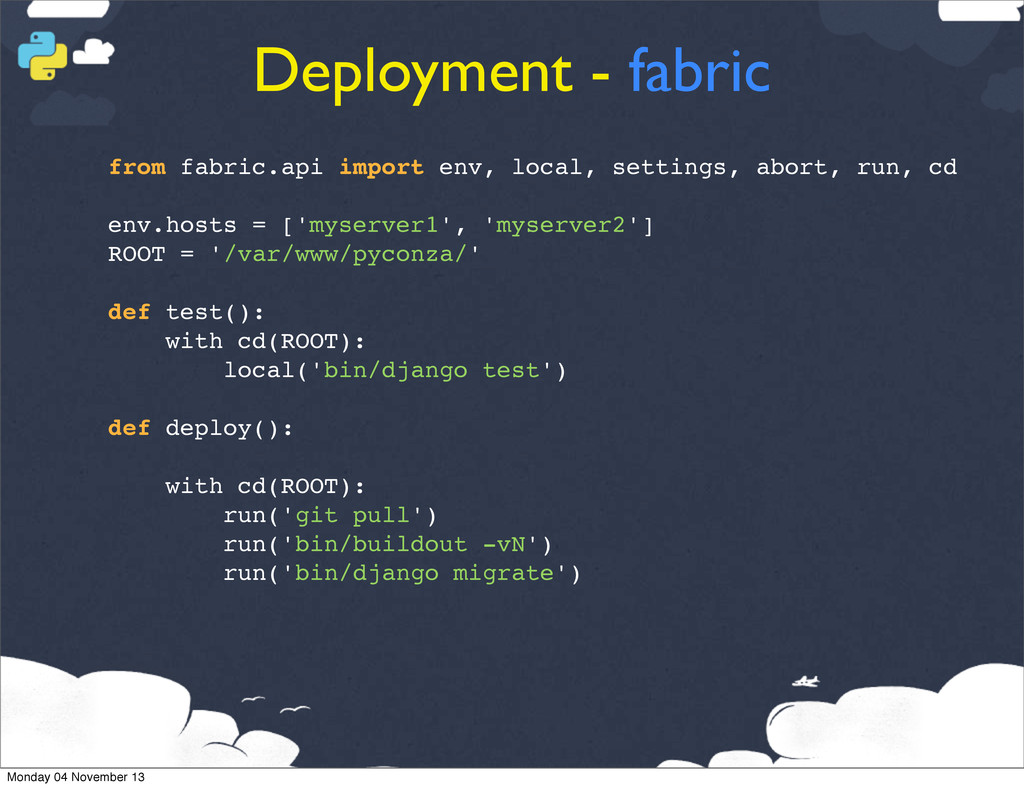 Deployment - fabric from fabric.api import env,...