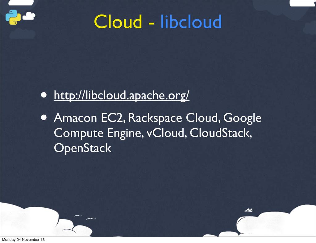 Cloud - libcloud • http://libcloud.apache.org/ ...